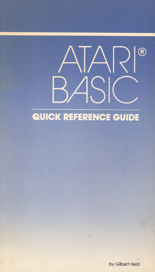 Atari BASIC/Atari BASIC Quick Reference Guide-Gilbert Held.jpg
