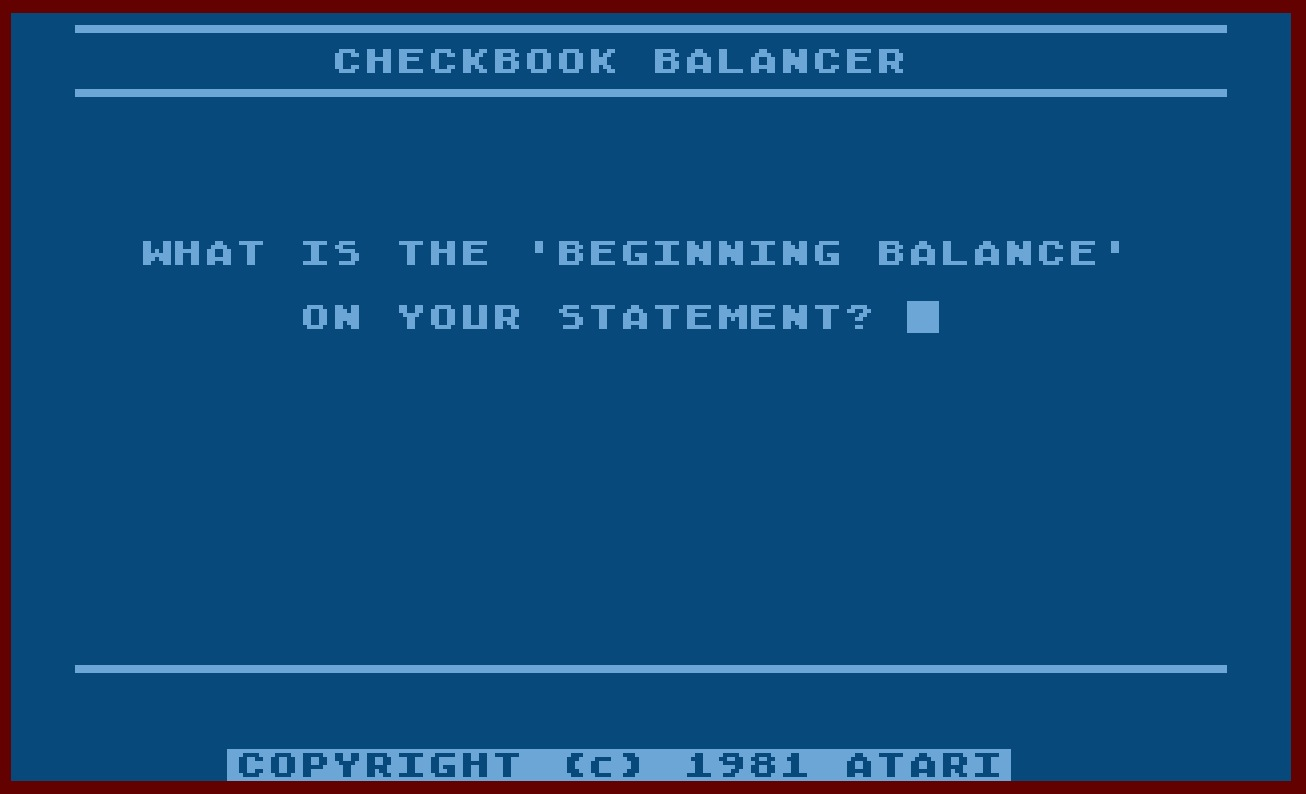 Atari Personal Financial Management System/9-Checkbook Balancer.jpg