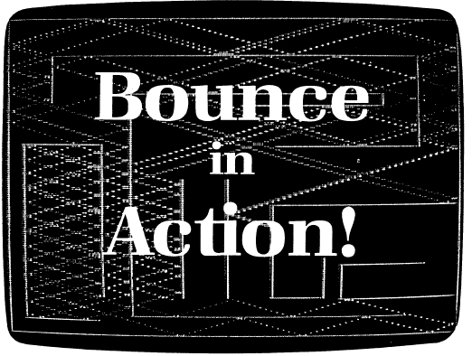 Bounce in ACTION/bounceinaction.png